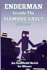 Enderman Invade the Diamond Vault (the Full Series) | Griffin Mosley |