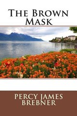 The Brown Mask | Percy James Brebner |