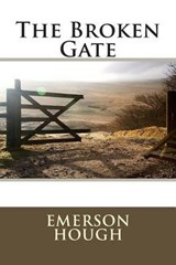 The Broken Gate | Emerson Hough |