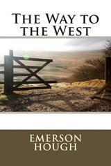 The Way to the West | Emerson Hough |