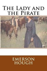 The Lady and the Pirate | Emerson Hough |
