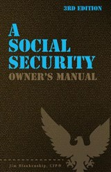 A Social Security Owner's Manual | Jim Blankenship |