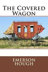 The Covered Wagon | Emerson Hough |
