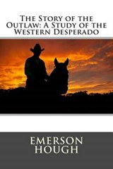 The Story of the Outlaw | Emerson Hough |