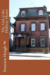 The Girl at the Halfway House | Emerson Hough |