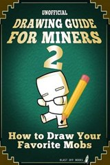 Unofficial Drawing Guide for Miners | Blast Off Books |