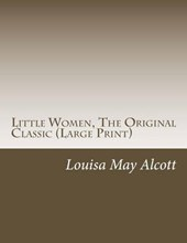 Little Women, the Original Classic