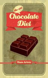 The Old Chocolate Diet | Diana Artene |