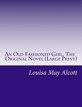 An Old Fashioned Girl, the Original Novel
