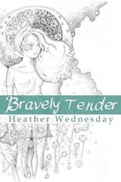 Bravely Tender