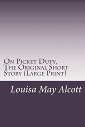 On Picket Duty, the Original Short Story