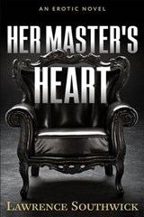 Her Master's Heart | Lawrence Southwick Iii |