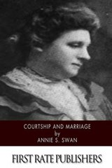 Courtship and Marriage | Annie S. Swan |