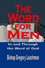 The Word for Men | Bishop Gregory Leachman |