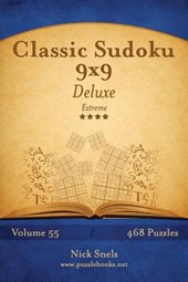 Classic Sudoku 9x9 Deluxe - Extreme - Volume 55 - 468 Logic Puzzles