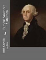 Famous American Statesmen | Sarah Knowles Bolton |
