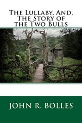 The Lullaby, And, the Story of the Two Bulls
