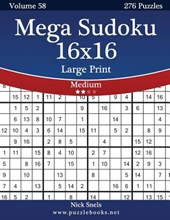Mega Sudoku 16x16 Large Print - Medium - Volume 58 - 276 Logic Puzzles