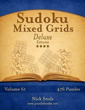 Sudoku Mixed Grids Deluxe - Extreme - Volume 61 - 476 Logic Puzzles