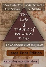 The Life and Travels of Da Vinci Trilogy | Mrs Catherine McGrew Jaime |
