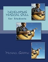 Developing Musical Skill | Michael Griffin |