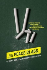 The Peace Class | Hadley, Diana ; Weatherspoon, David |