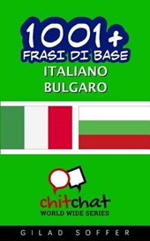 1001+ Frasi Di Base Italiano - Bulgaro