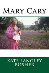 Mary Cary | Kate Langley Bosher |