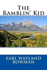The Ramblin' Kid | Earl Wayland Bowman |
