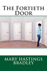 The Fortieth Door | Mary Hastings Bradley |
