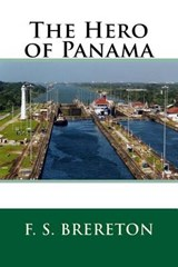 The Hero of Panama | F. S. Brereton |