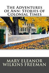 The Adventures of Ann | Mary Eleanor Wilkins Freeman |