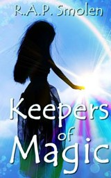 Keepers of Magic | R a P Smolen |