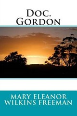 Doc. Gordon | Mary Eleanor Wilkins Freeman |