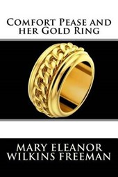 Comfort Pease and Her Gold Ring | Mary Eleanor Wilkins Freeman |