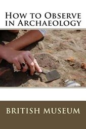 How to Observe in Archaeology