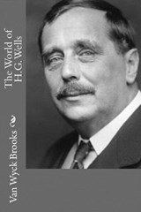 The World of H.G. Wells | Van Wyck Brooks |