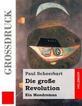 Die Grosse Revolution (Grossdruck)