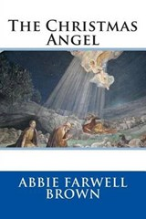 The Christmas Angel | Abbie Farwell Brown |