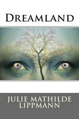 Dreamland | Julie Mathilde Lippmann |