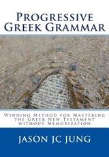 Progressive Greek Grammar | Jason Jc Jung |