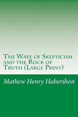 The Wave of Skepticism and the Rock of Truth | Mathew Henry Habershon |