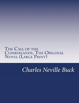 The Call of the Cumberlands, the Original Novel | Charles Neville Buck |