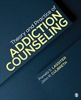 Theory and Practice of Addiction Counseling | Pamela S. Lassiter |