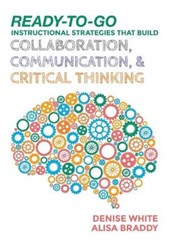 Ready-to-Go Instructional Strategies That Build Collaboration, Communication, & Critical Thinking