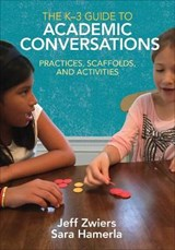 The K-3 Guide to Academic Conversations | Zwiers, Jeff ; Hamerla, Sara |