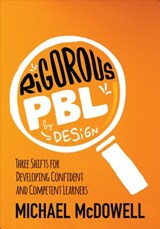 Rigorous PBL by Design | Michael McDowell |
