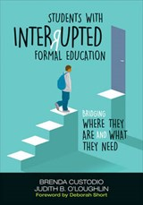 Students With Interrupted Formal Education | Custodio, Brenda ; O'loughlin, Judith B. |