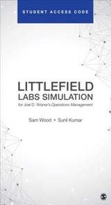 Littlefield Labs Simulation for Joel D. Wisner's Operations Management | Wood, Sam ; Kumar, Sunil |