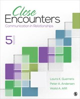 Close Encounters | Guerrero, Laura K. ; Andersen, Peter A. ; Afifi, Walid A. |